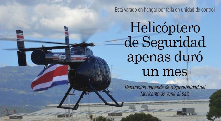 Helicóptero de Seguridad apenas duró un mes