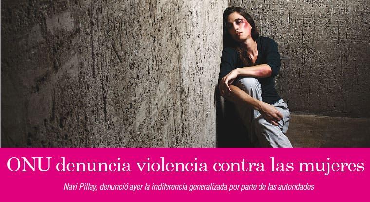 ONU denuncia violencia contra las mujeres