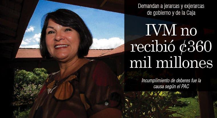 IVM no recibió ¢360 mil millones