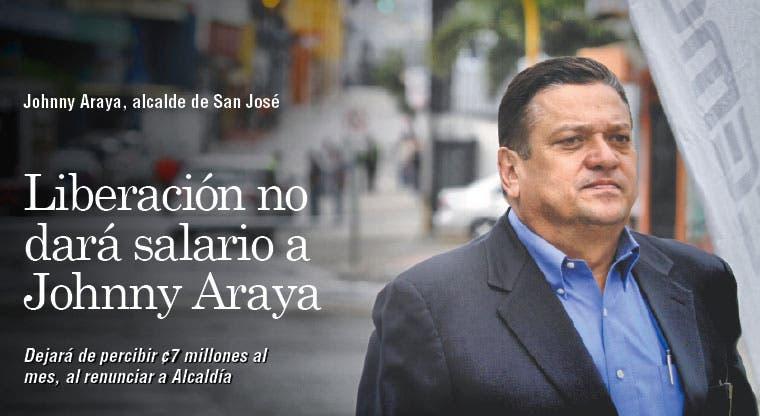 Liberación no dará salario a Johnny Araya