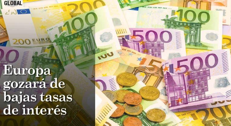 Europa gozará de bajas tasas de interés