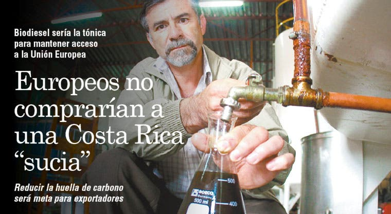 """Europeos no comprarían a una Costa Rica """"sucia"""""""