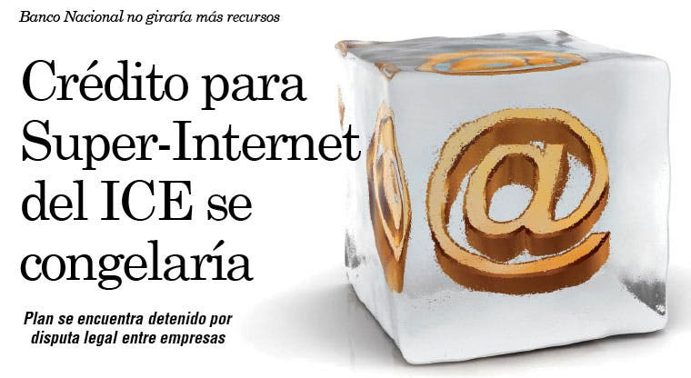Crédito para Super-Internet del ICE se congelaría