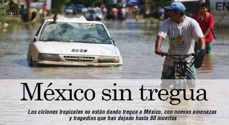 Ciclones tropicales no dan tregua a México