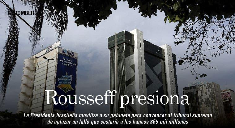 Rousseff presiona por fallo que afecta a bancos