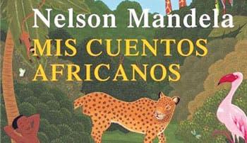 Recopilación de cuentos africanos, el legado más tierno de Mandela
