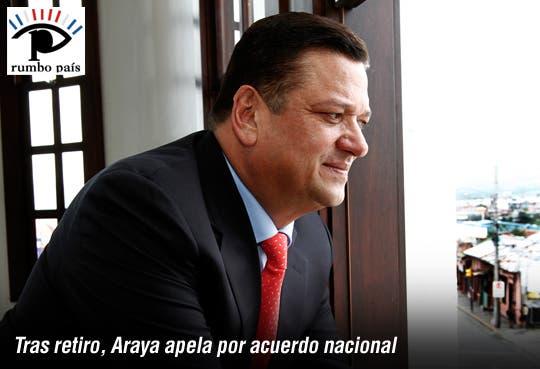 Retiro de Araya abre puerta para acuerdo nacional