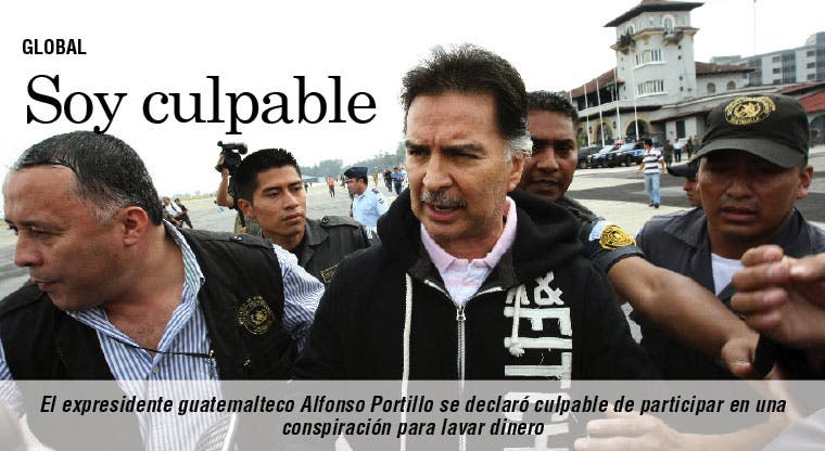 Expresidente Portillo reconoce culpa en lavado de dinero
