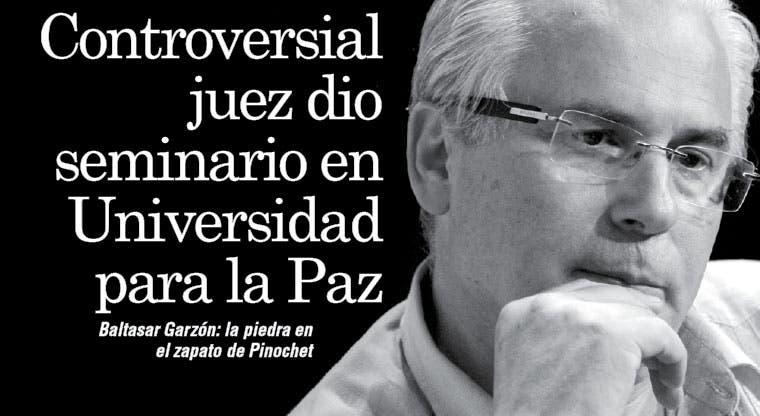 Baltasar Garzón: la piedra en el zapato de Pinochet