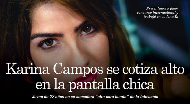 Karina Campos se cotiza alto en la pantalla chica