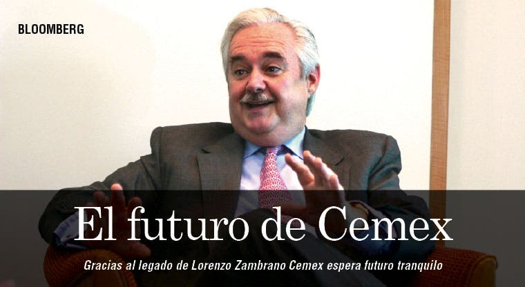 Legado de Zambrano garantiza futuro tranquilo de Cemex