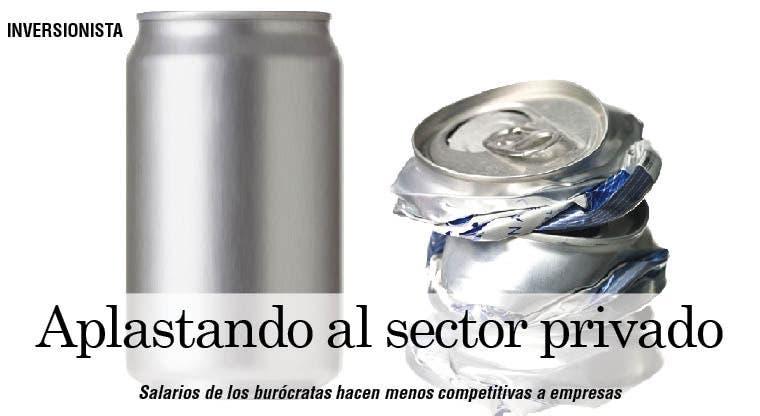 Aplastando al sector privado