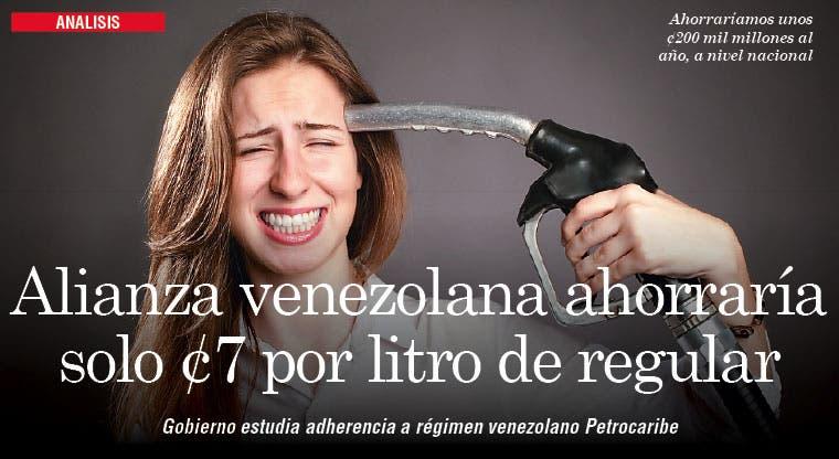 Alianza venezolana ahorraría solo ¢7 por litro de regular