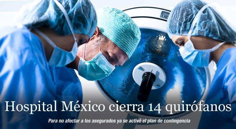 Hospital México cierra 14 quirófanos