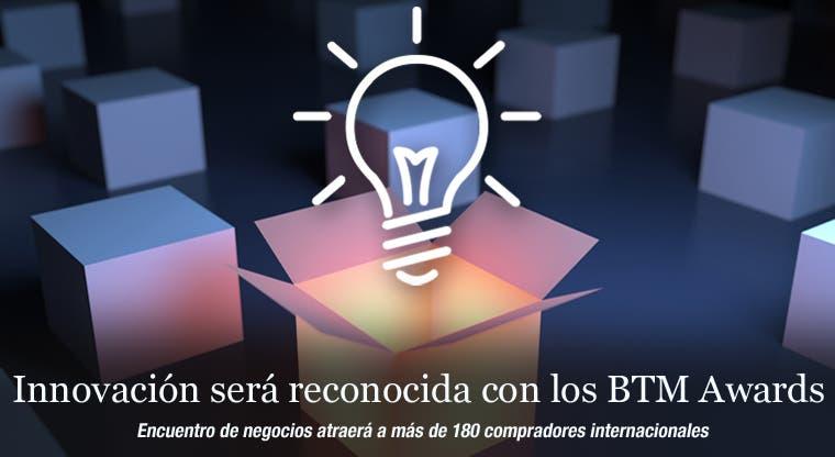 Innovación será reconocida con los BTM Awards