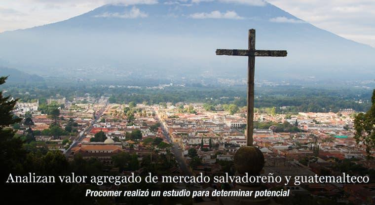 Analizan valor agregado de mercado salvadoreño y guatemalteco