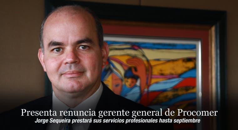 Presenta renuncia gerente general de Procomer