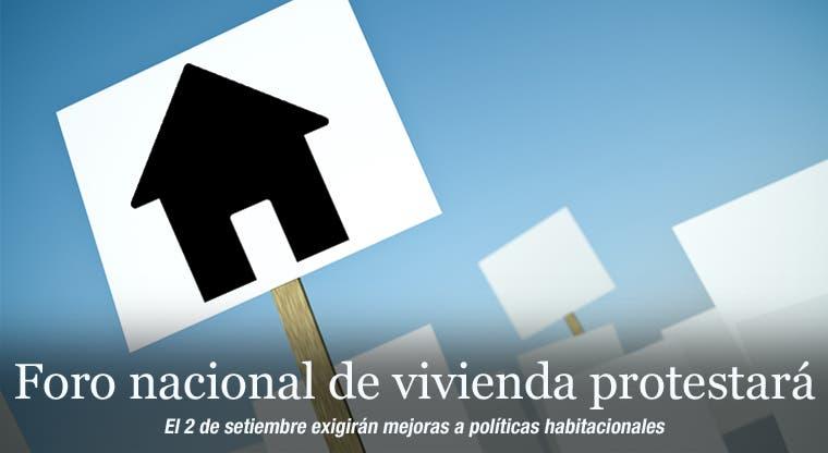 Foro nacional de vivienda protestará