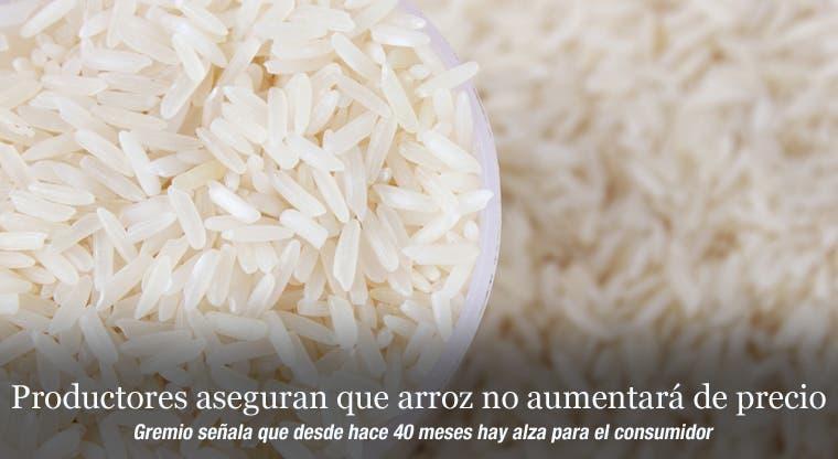 Productores aseguran que arroz no aumentará de precio