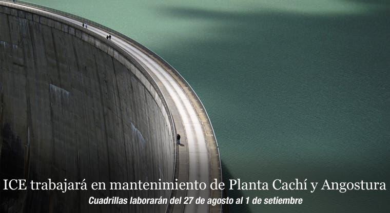 ICE trabajará en mantenimiento de Planta Cachí y Angostura
