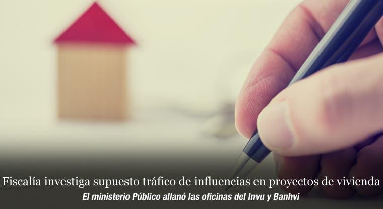 Fiscalía investiga supuesto tráfico de influencias en proyectos de vivienda