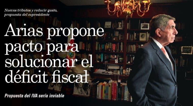 Arias propone pacto para solucionar el déficit fiscal