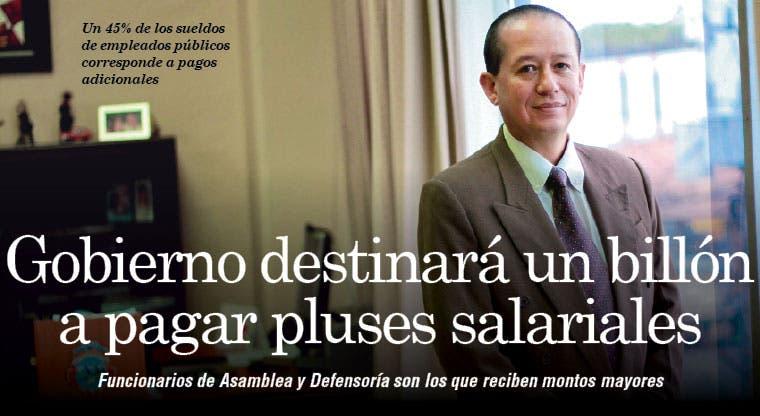 Gobierno destinará un billón a pagar pluses salariales