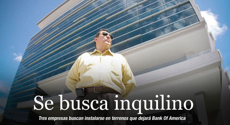 Se busca inquilino para ocupar terrenos de Bank of America