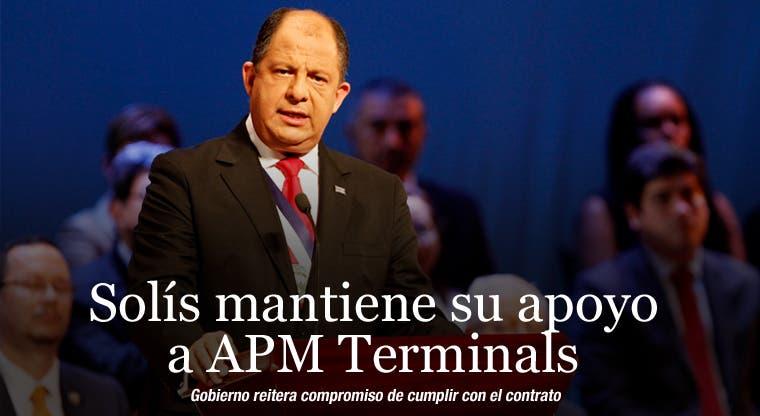 Solís mantiene su apoyo a APM Terminals