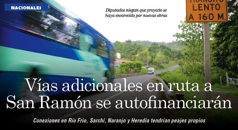 Vías adicionales en ruta a San Ramón se autofinanciarán