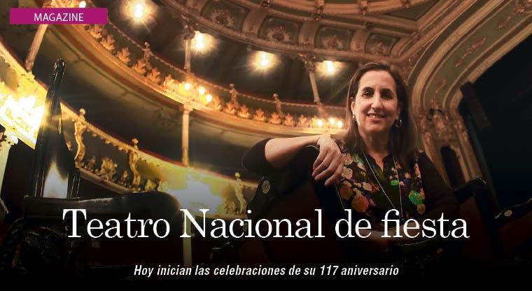 Hoy el Teatro Nacional inicia celebraciones de cumpleaños