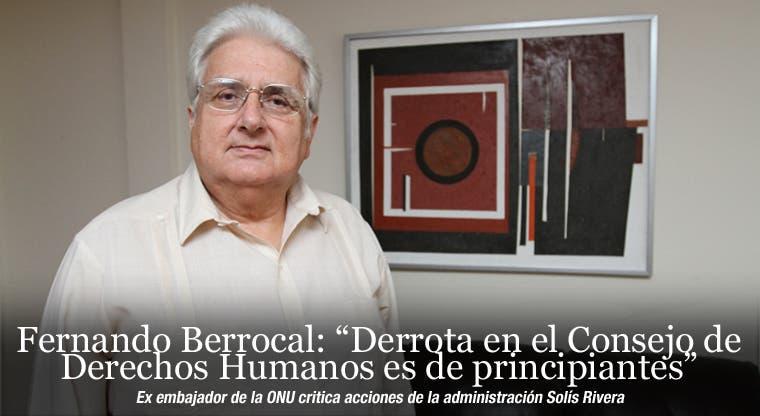 """Fernando Berrocal: """"Derrota en el Consejo de Derechos Humanos es de principiantes"""""""