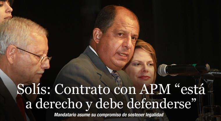 """Solís: Contrato con APM """"está a derecho y debe defenderse"""""""