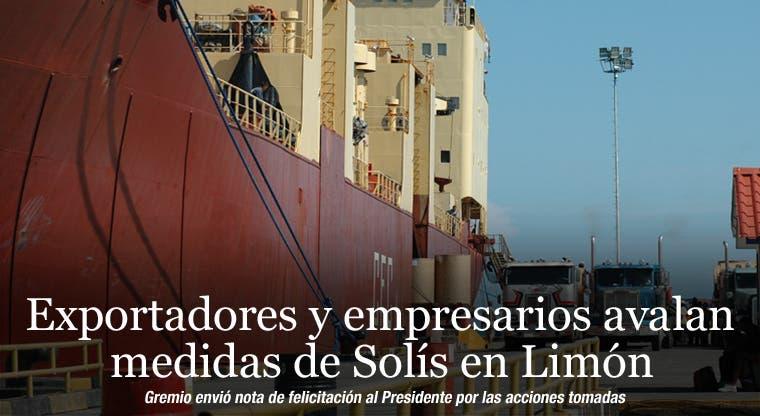 Exportadores y empresarios avalan medidas de Solís en Limón