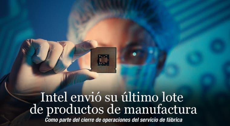 Intel envió su último lote de productos de manufactura