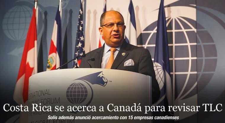 Costa Rica se acerca a Canadá para revisar TLC