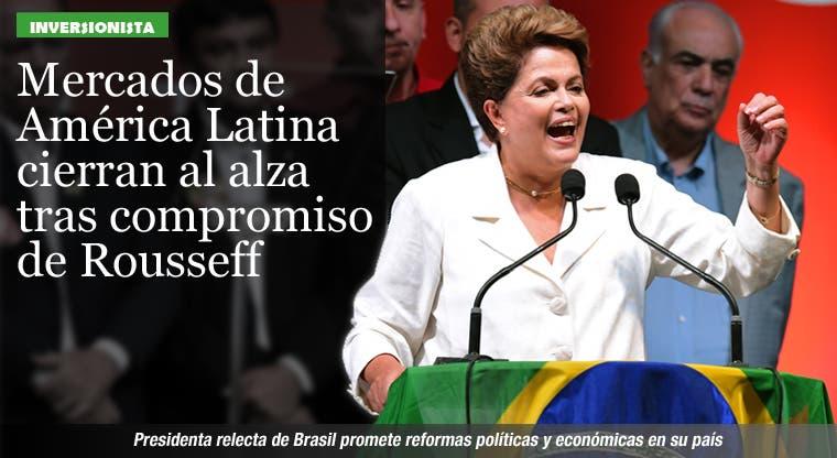 Mercados de América Latina cierran al alza tras compromiso de Rousseff