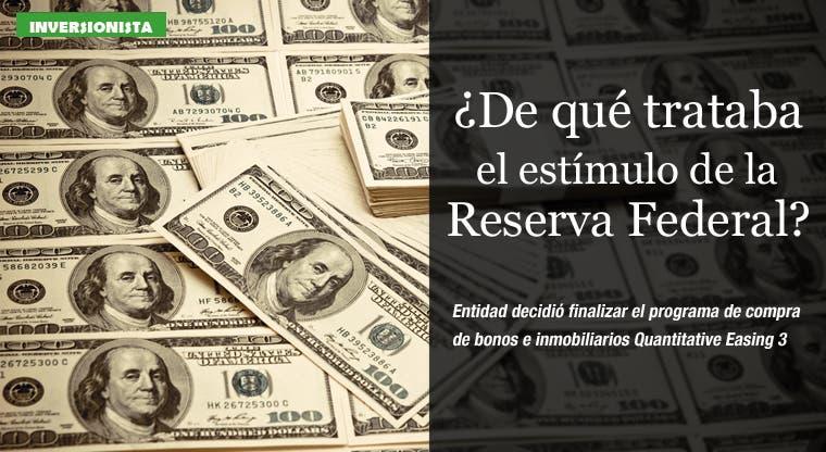 De qué trataba el estímulo de la Reserva Federal