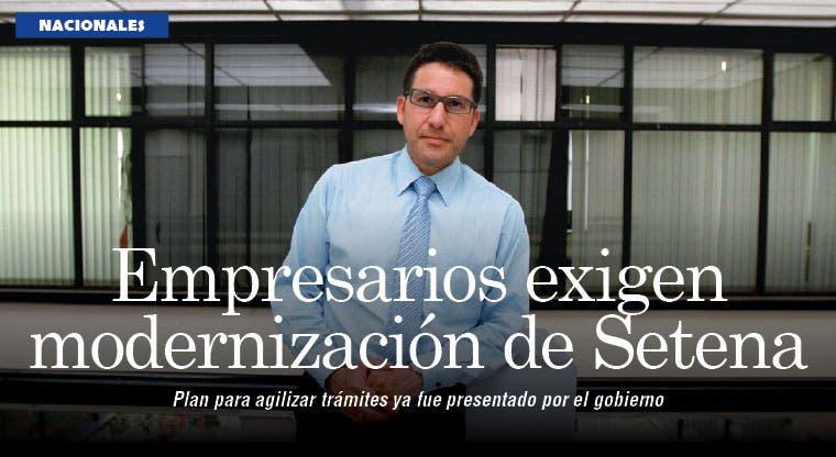 Empresarios exigen modernización de Setena