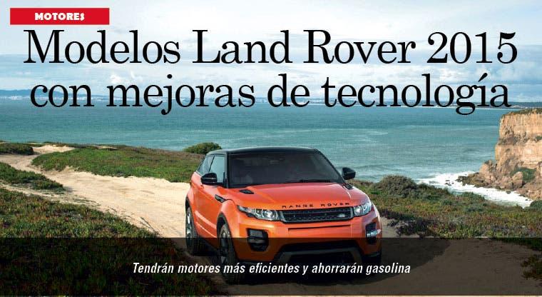 Modelos Land Rover 2015 con mejoras de tecnología
