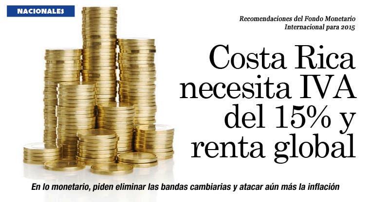 Costa Rica necesita IVA del 15% y renta global