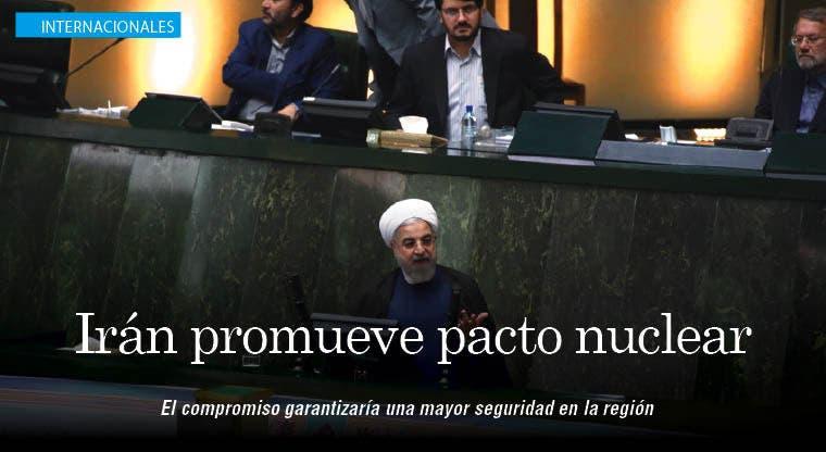 Irán promueve pacto nuclear para lograr seguridad en la región