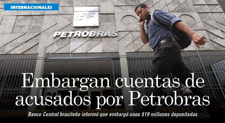 Embargan cuentas bancarias de ejecutivos presos por Petrobras