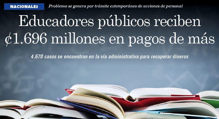 Educadores públicos reciben ¢1.696 millones en pagos de más