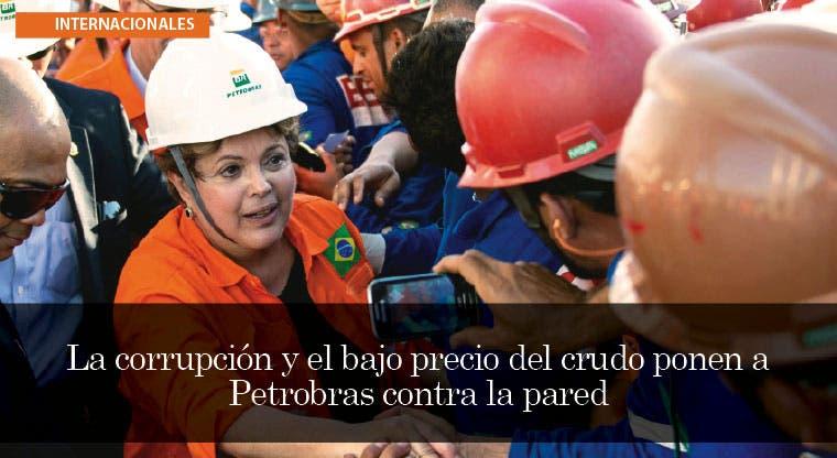 La corrupción y el bajo precio del crudo ponen a Petrobras contra la pared