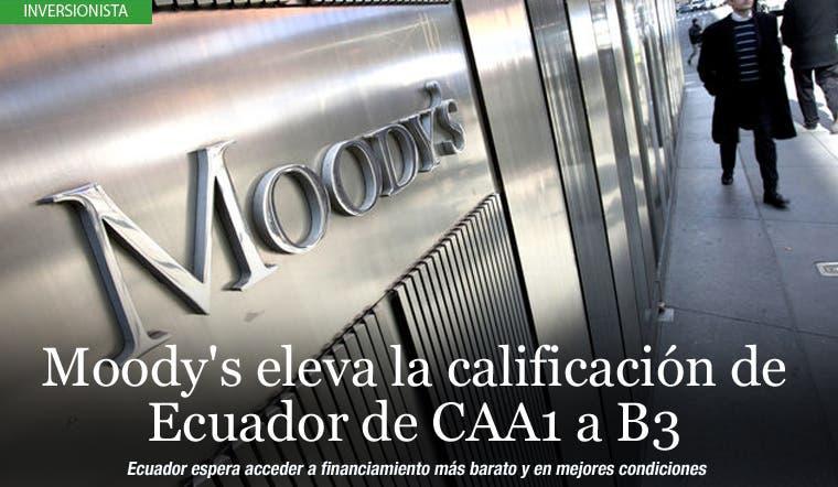 Moody´s eleva la calificación de Ecuador de CAA1 a B3