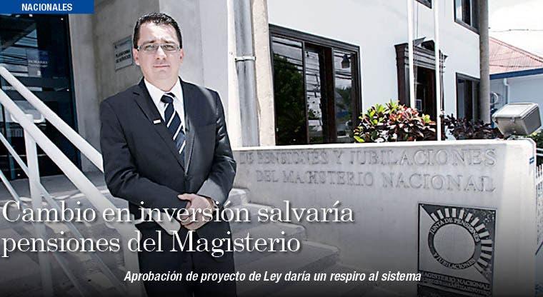 Cambio en estrategia de inversión salvaría pensiones del Magisterio