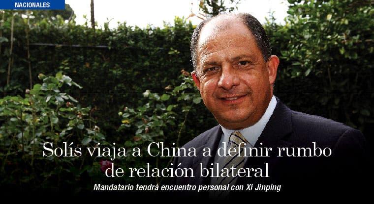 Solís definirá rumbo de relaciones con China para los próximos diez años