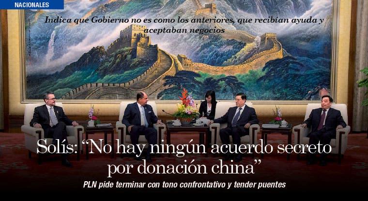 """Solís: """"No hay ningún acuerdo secreto por donación china"""""""