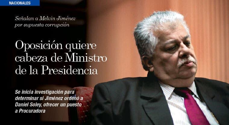 Oposición quiere cabeza de Ministro de la Presidencia